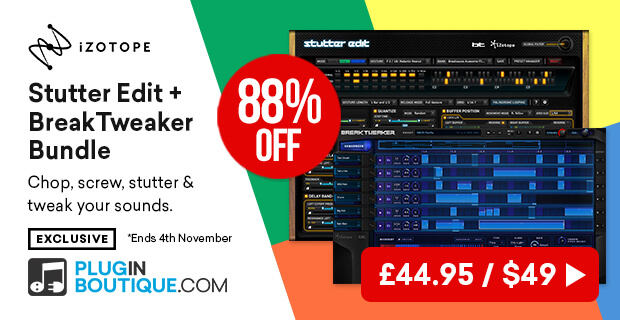 Zotope Stutter Edit & BreakTweaker Expanded Bundle Sale, save 88% off at Plugin Boutique