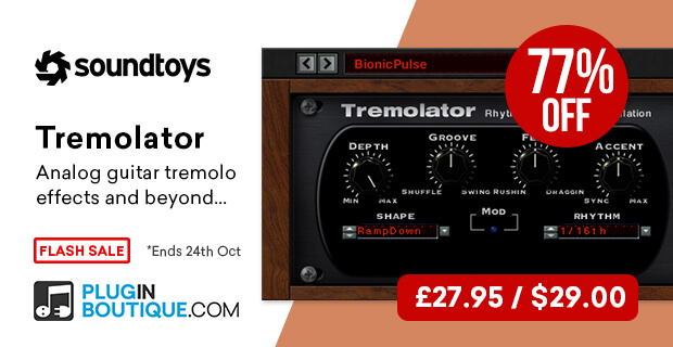 Soundtoys Tremolator Flash Sale, save 77% off at Plugin Boutique