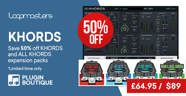 Loopmasters KHORDS & Expansions Sale, save 50% off at Plugin Boutique