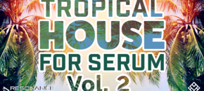 Tropical house v2 serum 1000x512